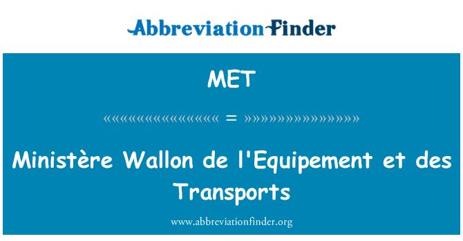 MET: Ministère Wallon de l'Equipement et des Transports