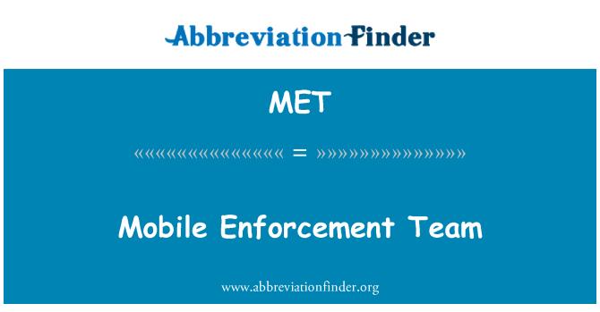 MET: Mobile Enforcement Team
