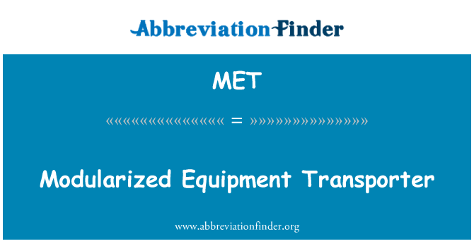 MET: Modularized Equipment Transporter