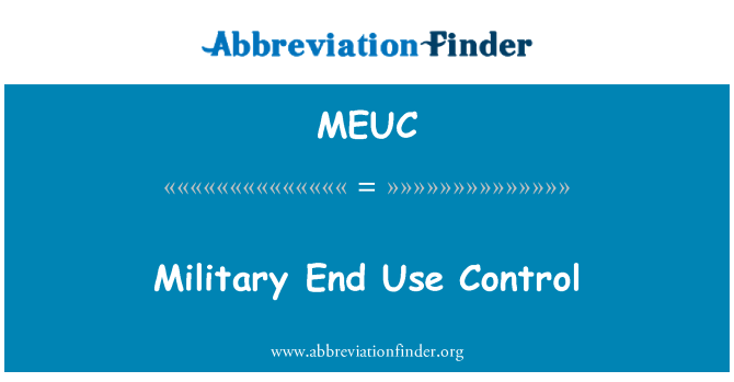 MEUC: Military End Use Control