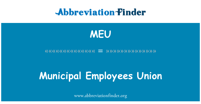 MEU: Municipal Employees Union