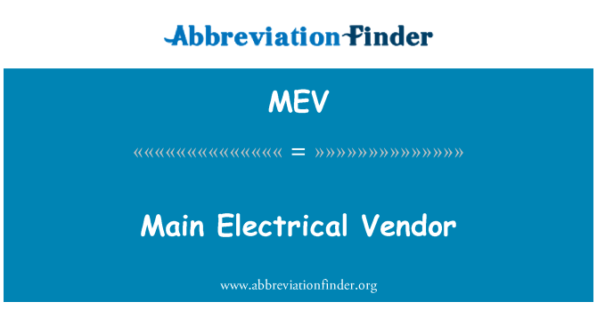 MEV: Main Electrical Vendor