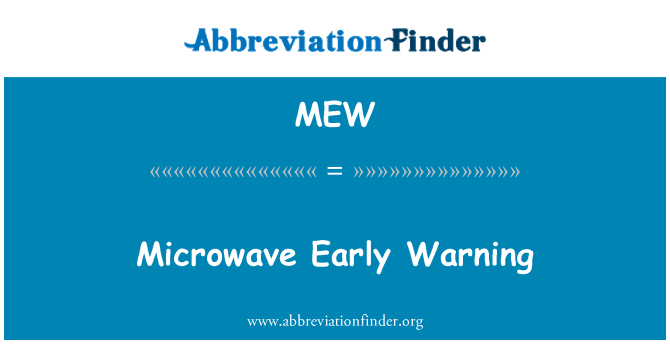 MEW: Microwave Early Warning