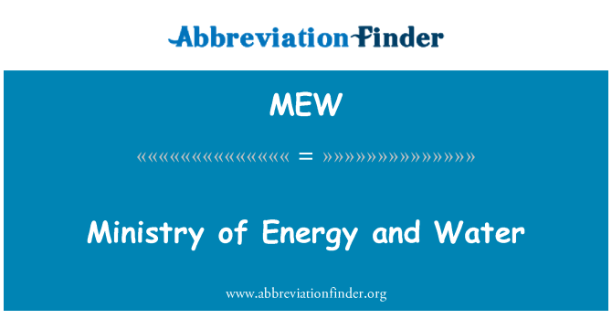 MEW: Ministry of Energy and Water