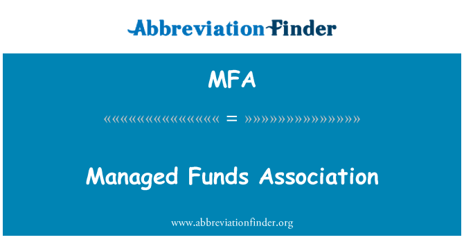 MFA: Managed Funds Association