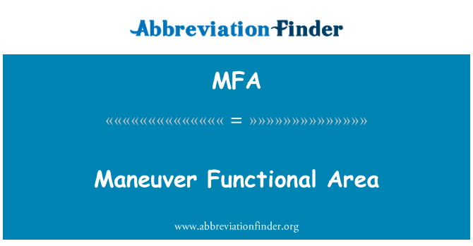 MFA: Maneuver Functional Area