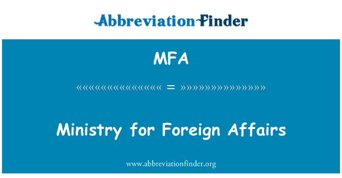 MFA: Ministry for Foreign Affairs