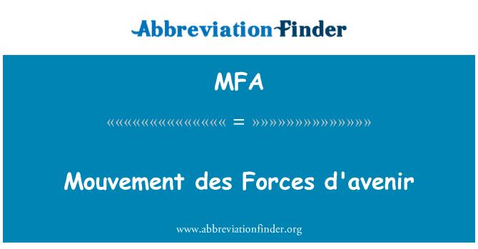 MFA: Mouvement des Forces d'avenir