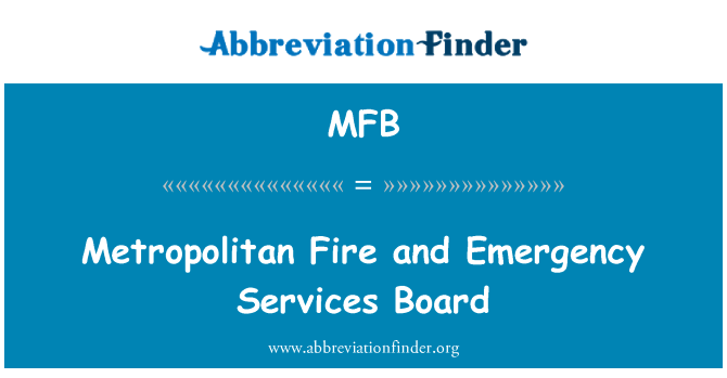 MFB: Metropolitan Fire and Emergency Services Board