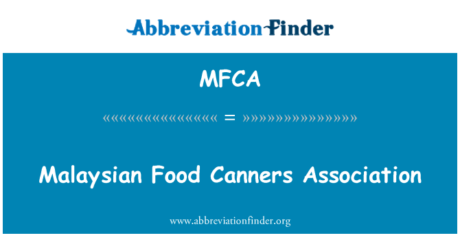 MFCA: Malaysian Food Canners Association