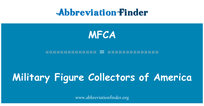 MFCA: Military Figure Collectors of America