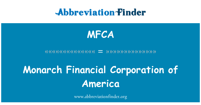 MFCA: Monarch Financial Corporation of America