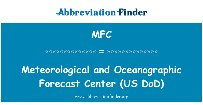 MFC: Meteorological and Oceanographic   Forecast Center (US DoD)