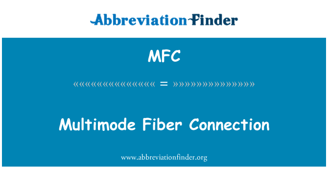 MFC: Multimode Fiber Connection