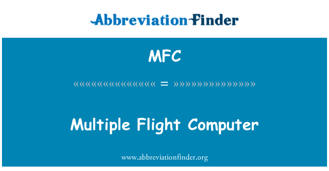 MFC: Multiple Flight Computer