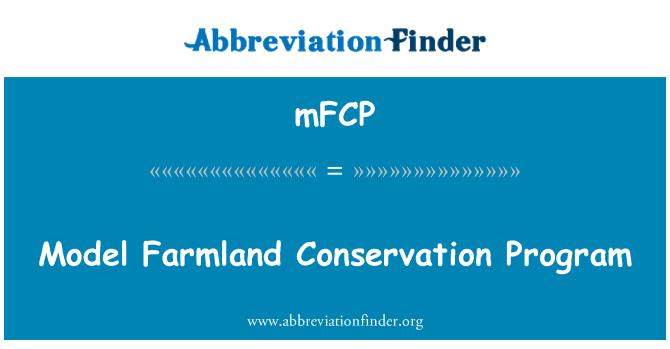 mFCP: Model Farmland Conservation Program