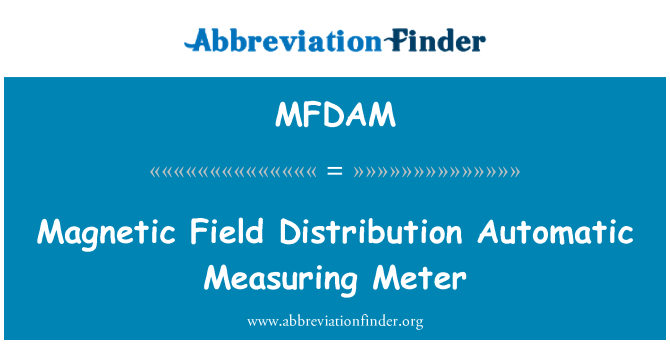 MFDAM: Magnetic Field Distribution Automatic Measuring Meter