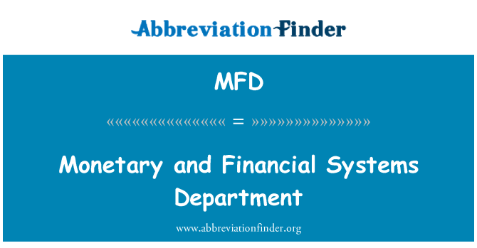 MFD: Monetary and Financial Systems Department