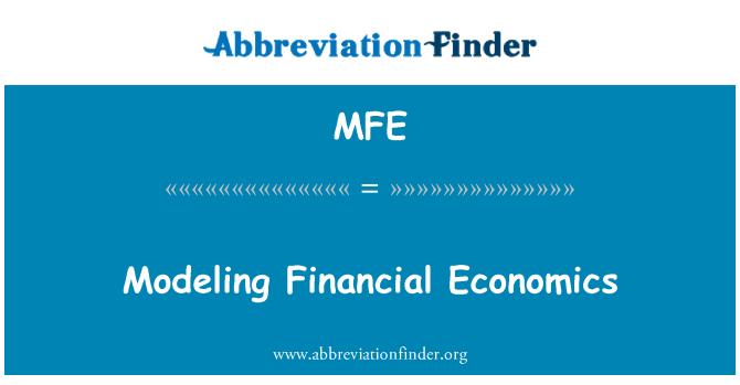 MFE: Modeling Financial Economics