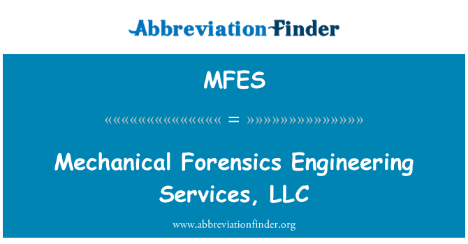 MFES: Mechanical Forensics Engineering Services, LLC