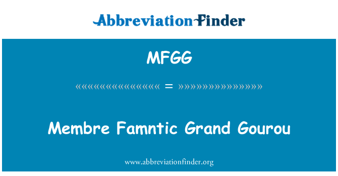 MFGG: Membre Famntic Grand Gourou
