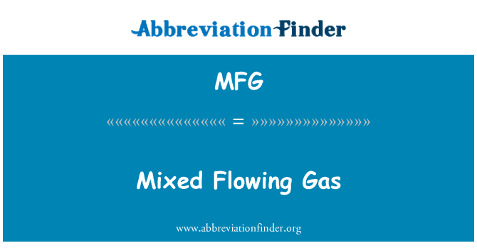MFG: Mixed Flowing Gas