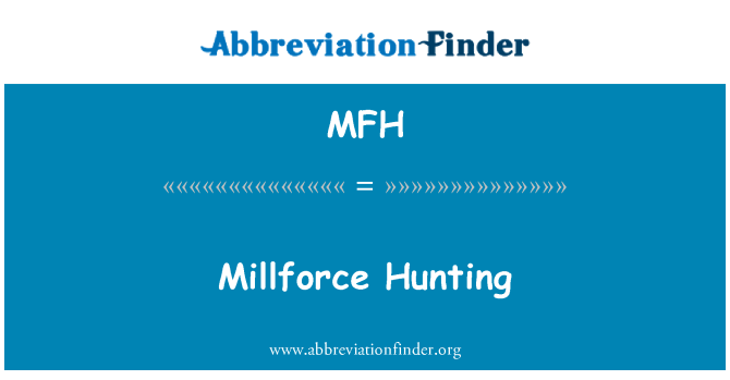 MFH: Millforce Hunting