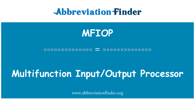 MFIOP: Multifunction Input/Output Processor