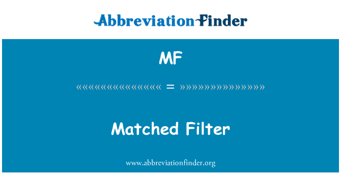 MF: Matched Filter