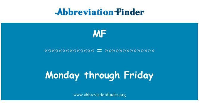 MF: Monday through Friday