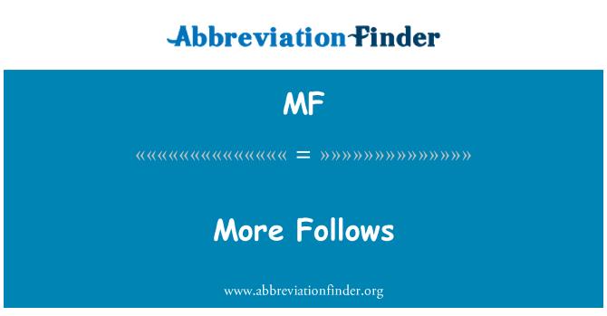 MF: More Follows
