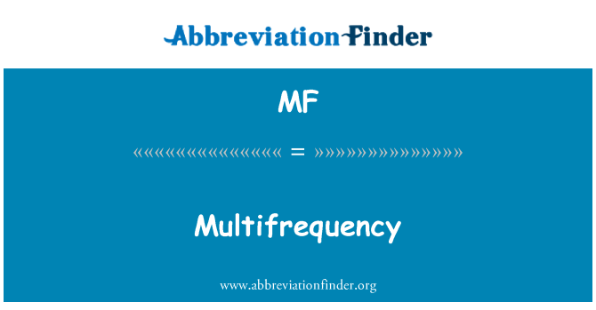 MF: Multifrequency