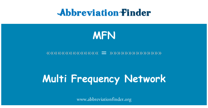 MFN: Multi Frequency Network