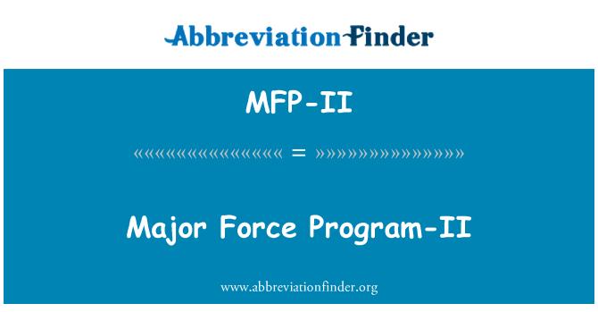 MFP-II: Major Force Program-II
