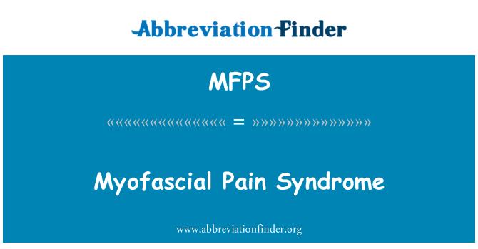 MFPS: Myofascial valu sündroom