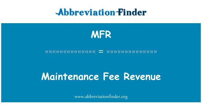 MFR: Maintenance Fee Revenue