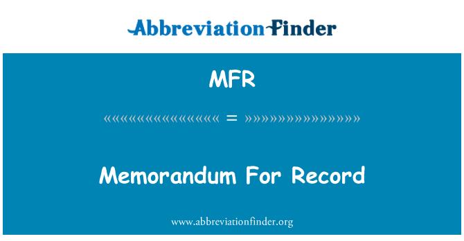 MFR: Memorandum For Record