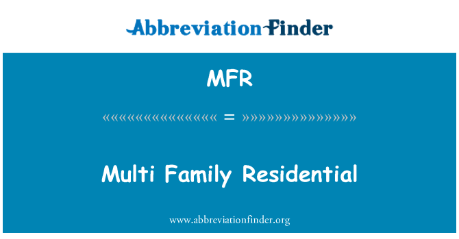 MFR: Multi Family Residential