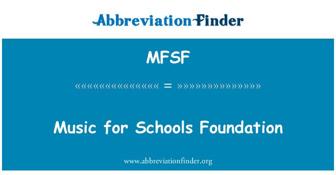 MFSF: Muzik untuk sekolah-sekolah Yayasan