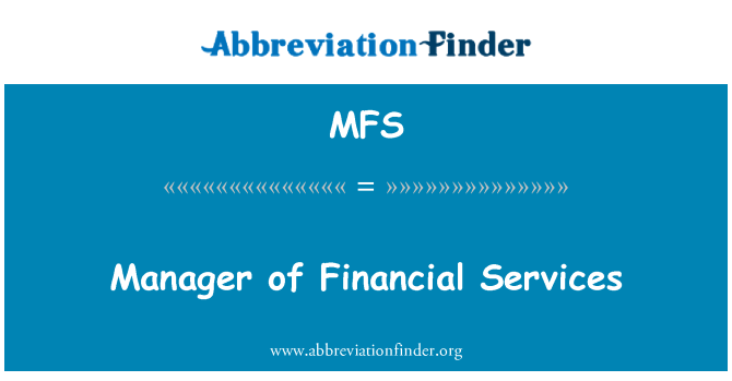 MFS: Manager of Financial Services