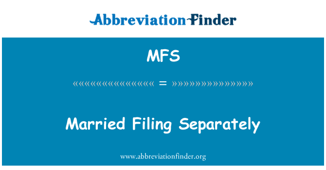 MFS: Married Filing Separately