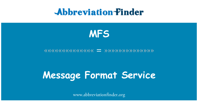 MFS: Message Format Service
