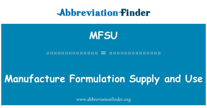 MFSU: Manufacture Formulation Supply and Use