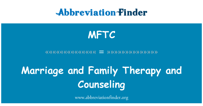 MFTC: Marriage and Family Therapy and Counseling