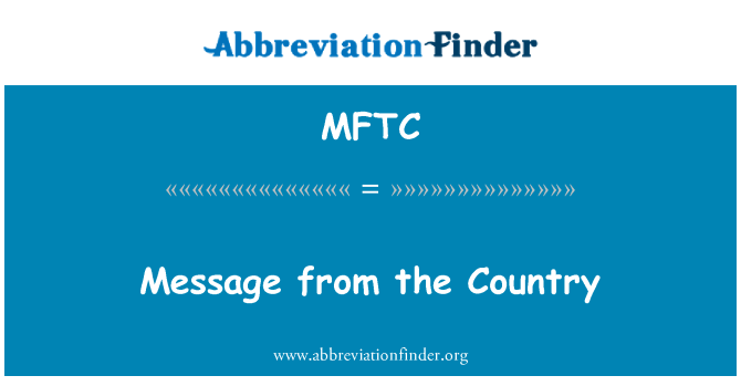 MFTC: Message from the Country