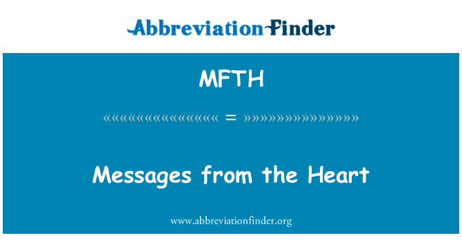 MFTH: Messages from the Heart