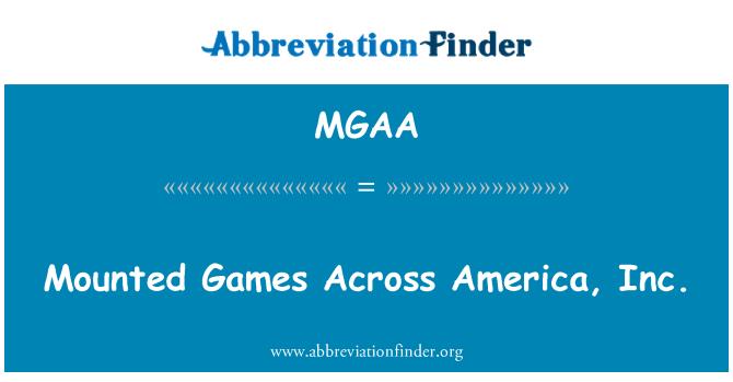 MGAA: Juegos montados en toda América, Inc.