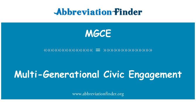 MGCE: Multi-Generational Civic Engagement