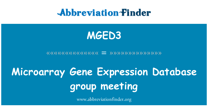 MGED3: Microarray Gene Expression Database group meeting
