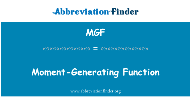 MGF: Moment-Generating Function
